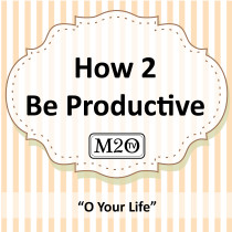 How 2 Be Productive