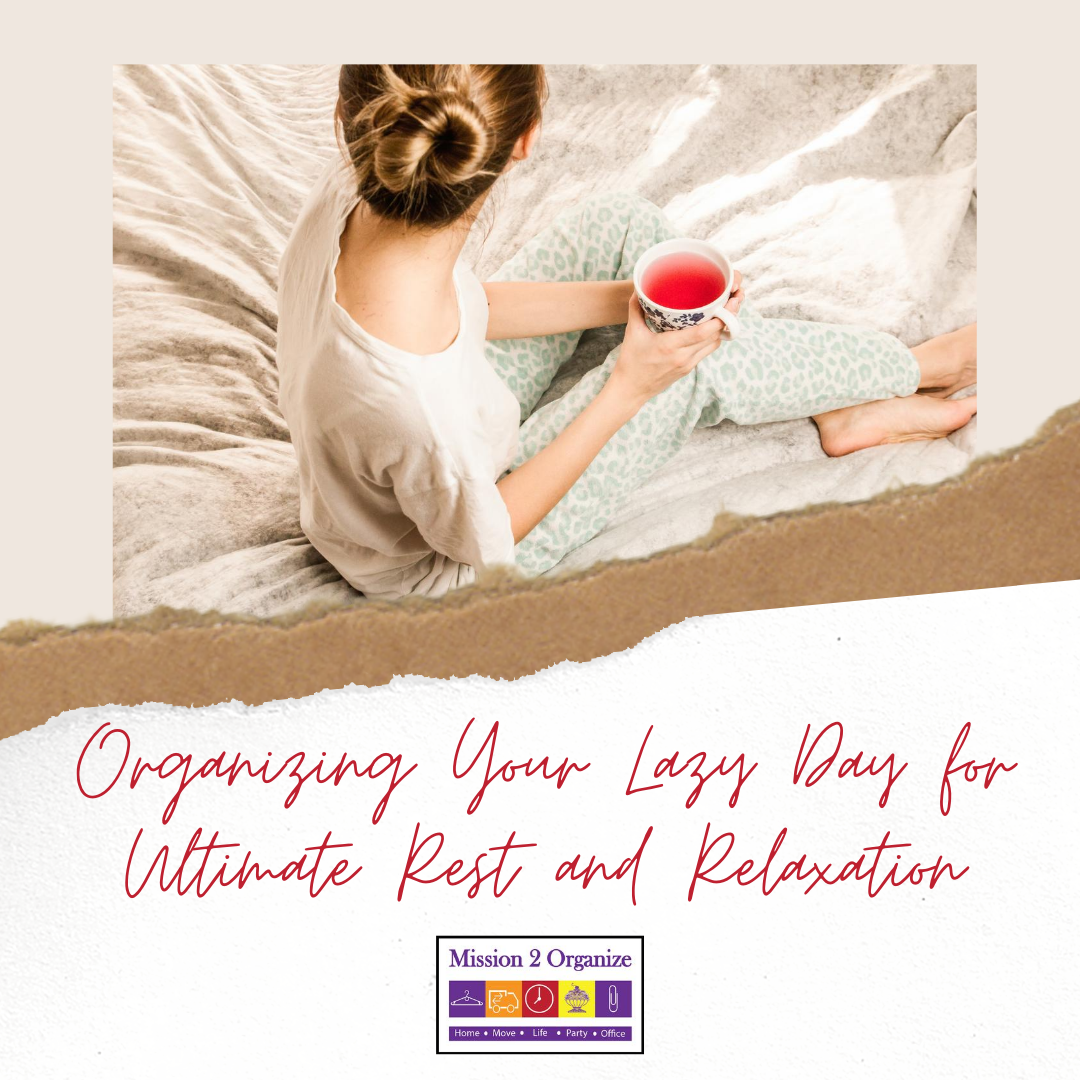 Organizing Your Lazy Day for Ultimate Rest and Relaxation