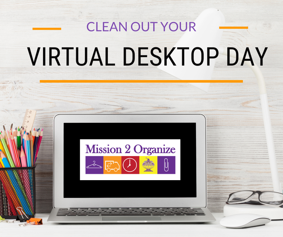 Clean Out Your Virtual Desktop Day
