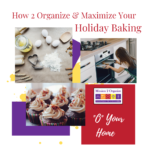 How 2 Organize & Maximize Your Holiday Baking