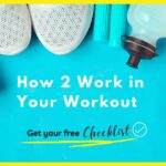How 2 Work In Your Workout